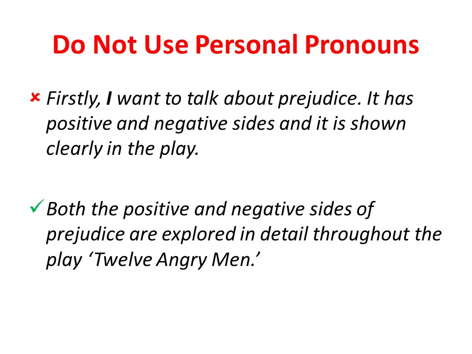 Do Not Use Personal Pronouns  Firstly, I want to talk about prejudice.