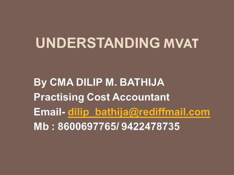 UNDERSTANDING MVAT By CMA DILIP M.