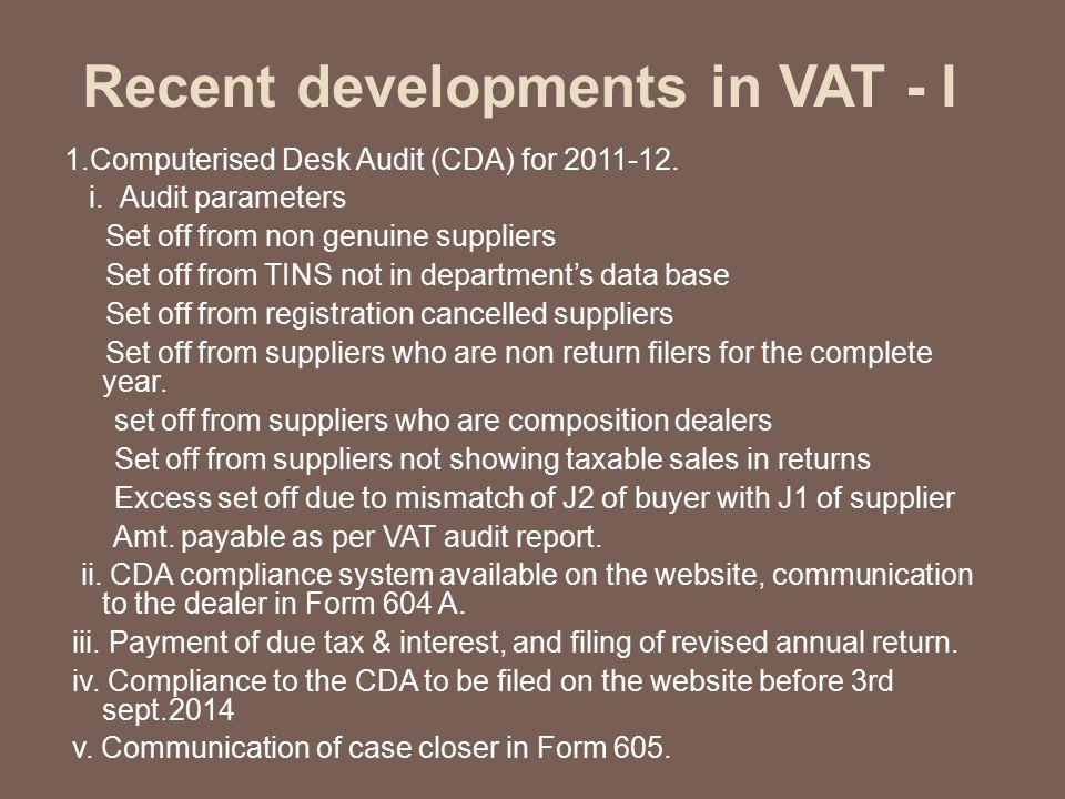 Recent developments in VAT - I 1.Computerised Desk Audit (CDA) for 2011-12.