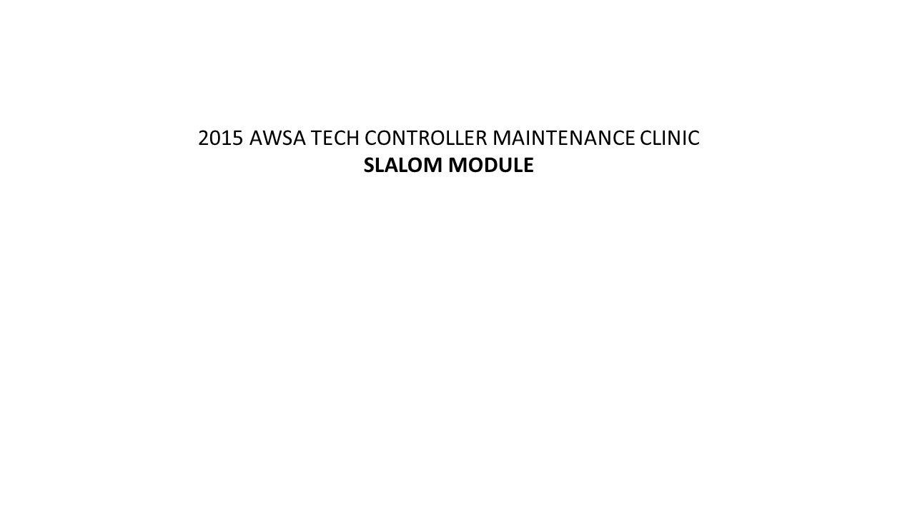 2015 AWSA TECH CONTROLLER MAINTENANCE CLINIC SLALOM MODULE