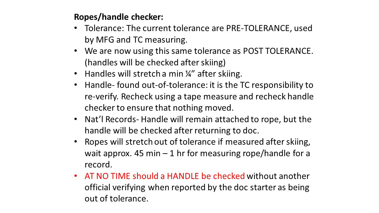 Ropes/handle checker: Tolerance: The current tolerance are PRE-TOLERANCE, used by MFG and TC measuring.