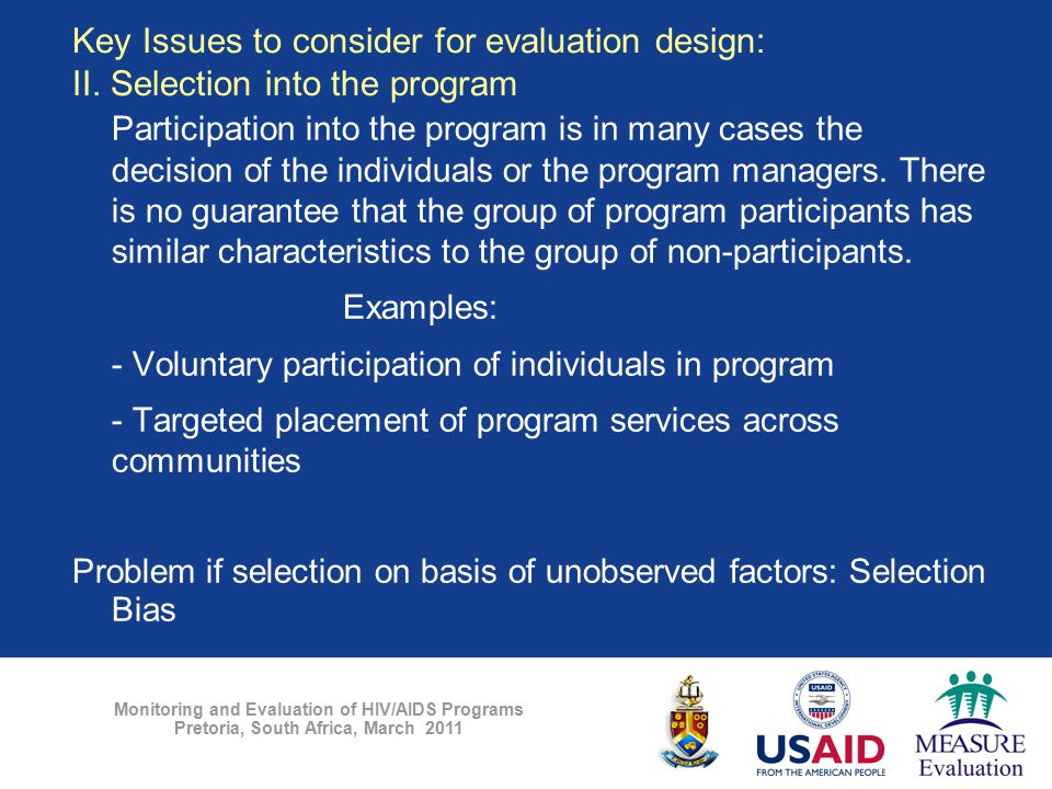 Monitoring and Evaluation of HIV/AIDS Programs Pretoria, South Africa, March 2011 Participation into the program is in many cases the decision of the