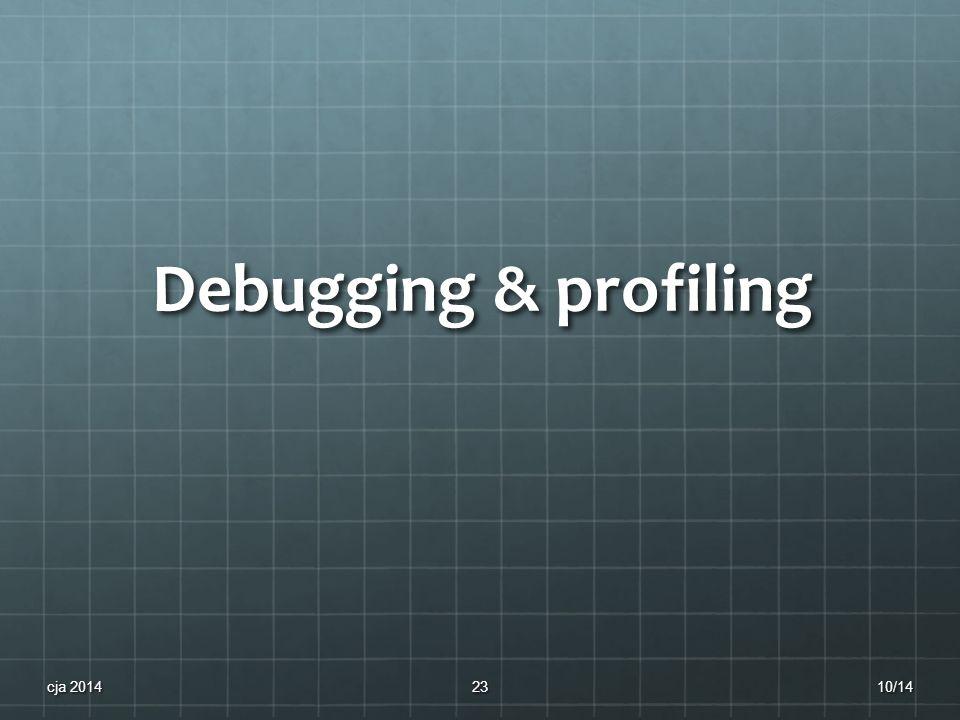Debugging & profiling 10/14cja 201423