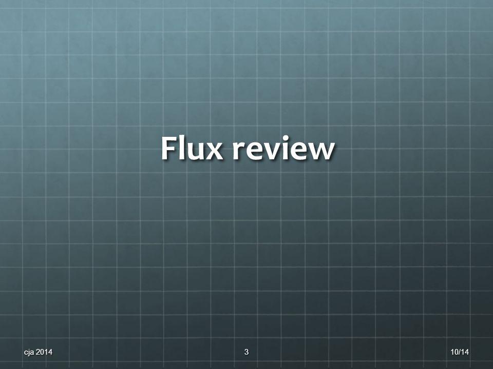 Flux review 10/14cja 20143