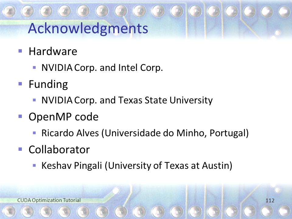 Acknowledgments  Hardware  NVIDIA Corp. and Intel Corp.  Funding  NVIDIA Corp. and Texas State University  OpenMP code  Ricardo Alves (Universid