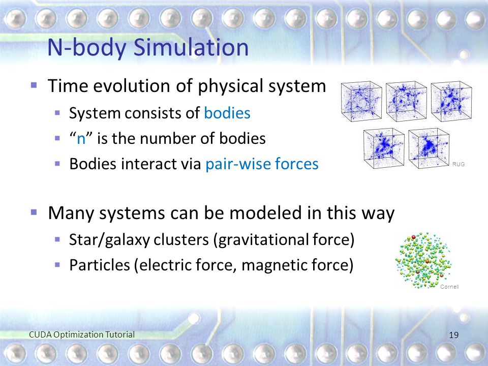 """N-body Simulation  Time evolution of physical system  System consists of bodies  """"n"""" is the number of bodies  Bodies interact via pair-wise forces"""