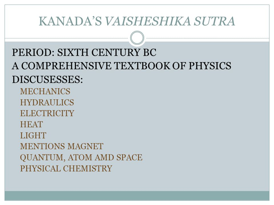 THE ONLY SURVIVING TEXTBOOK OF PHYSICS FROM 6 TH CENTURY BCE Kanada's Vaishesika Sutra