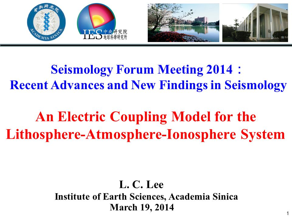 An Electric Coupling Model for the Lithosphere-Atmosphere-Ionosphere System 1 Seismology Forum Meeting 2014 : Recent Advances and New Findings in Seis