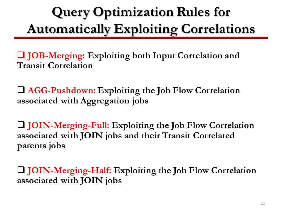 Query Optimization Rules for Automatically Exploiting Correlations  JOB-Merging: Exploiting both Input Correlation and Transit Correlation  AGG-Push