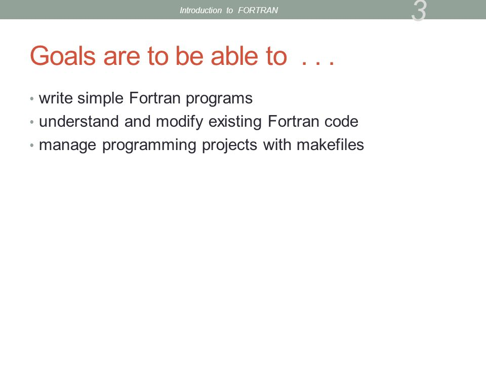 Fortran Syntax (6) Comment character is .Anything from .