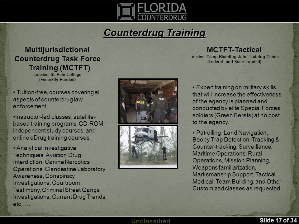 Slide 17 of 34 Unclassified Multijurisdictional Counterdrug Task Force Training (MCTFT) Located St.