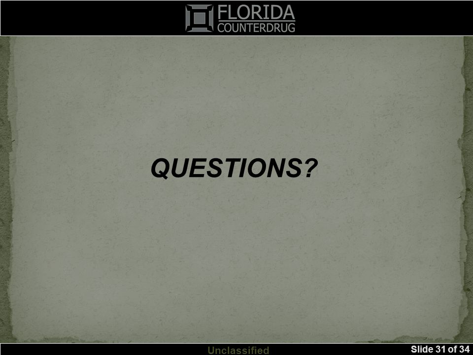 Slide 31 of 34 Unclassified QUESTIONS