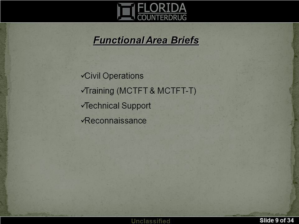 Slide 9 of 34 Unclassified Functional Area Briefs Civil Operations Training (MCTFT & MCTFT-T) Technical Support Reconnaissance