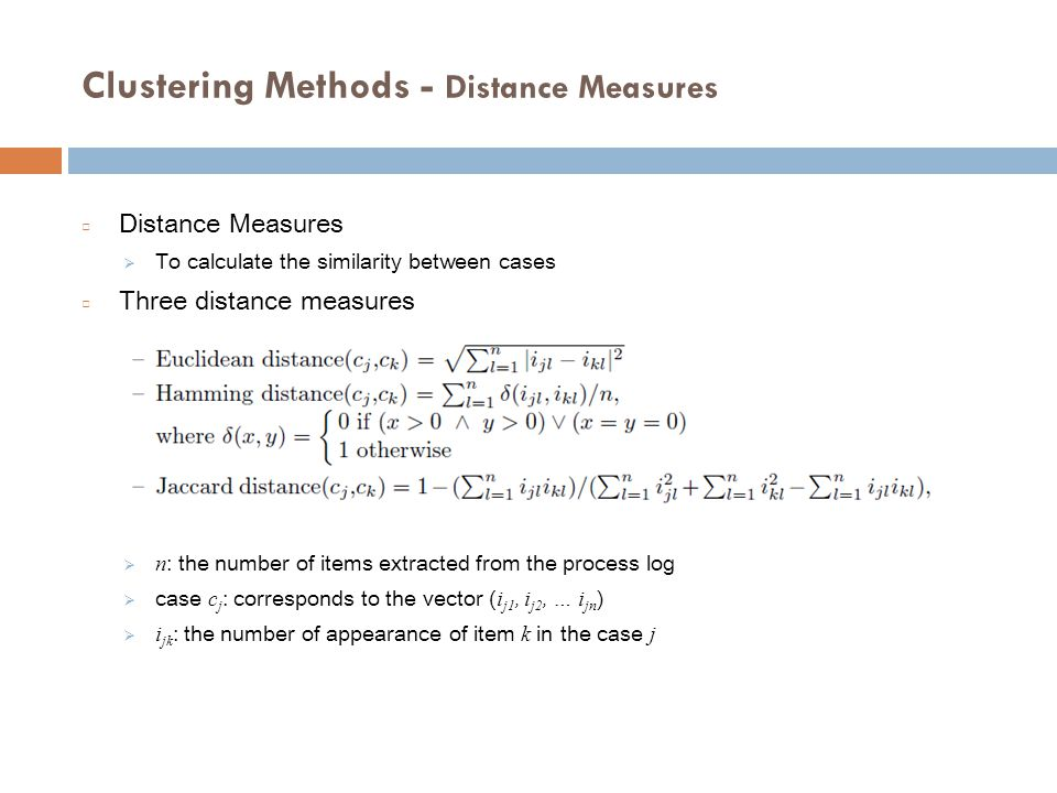 Clustering Methods – C lustering Algorithm □ K-means clustering  A method of cluster analysis  aims to partition n observations into k clusters in which each observation belongs to the cluster with the nearest mean.