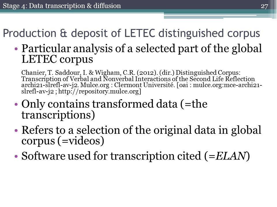 Production & deposit of LETEC distinguished corpus Particular analysis of a selected part of the global LETEC corpus Chanier, T.