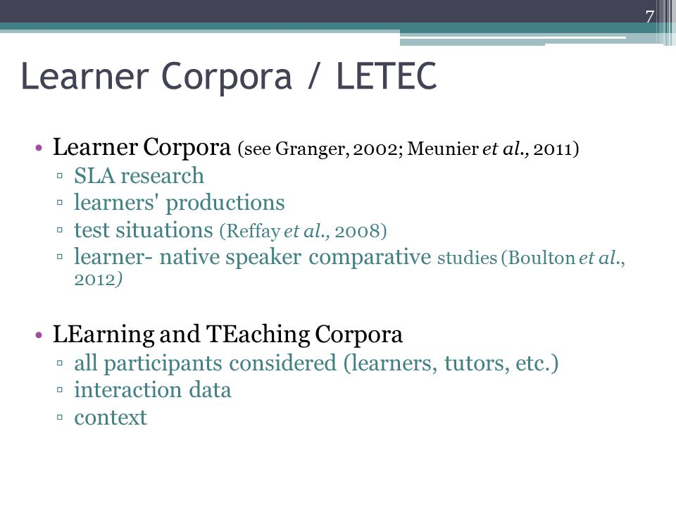 LETEC Components Instanciation Pedagogical scenario Research protocol Public licence Private licence Analyses 8 A LETEC corpus collects in a systematic and structured way all the data from interactions which occur during a course which is partially or entirely online.