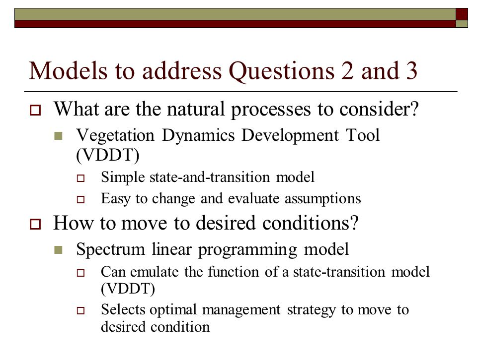 Models to address Questions 2 and 3  What are the natural processes to consider.