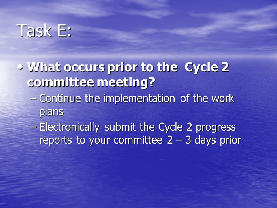 Task E: What occurs prior to the Cycle 2 committee meeting.