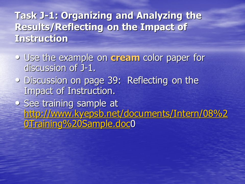 Task J-1: Organizing and Analyzing the Results/Reflecting on the Impact of Instruction Use the example on cream color paper for discussion of J-1. Use