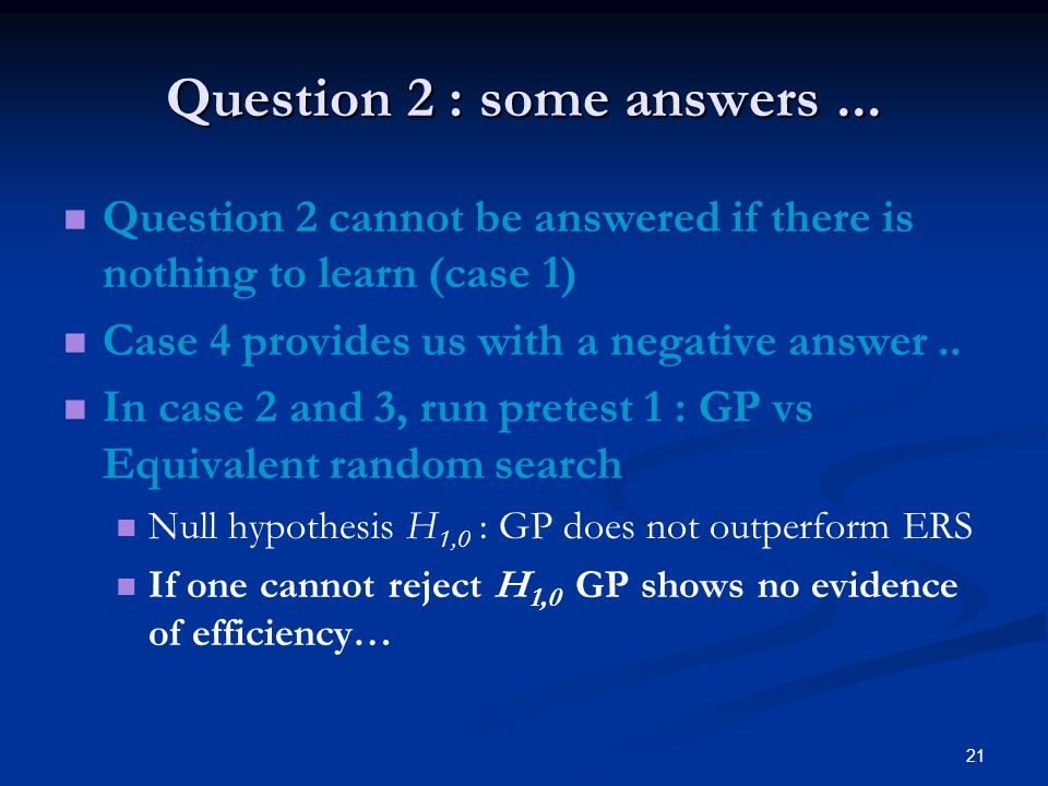 21 Question 2 : some answers...
