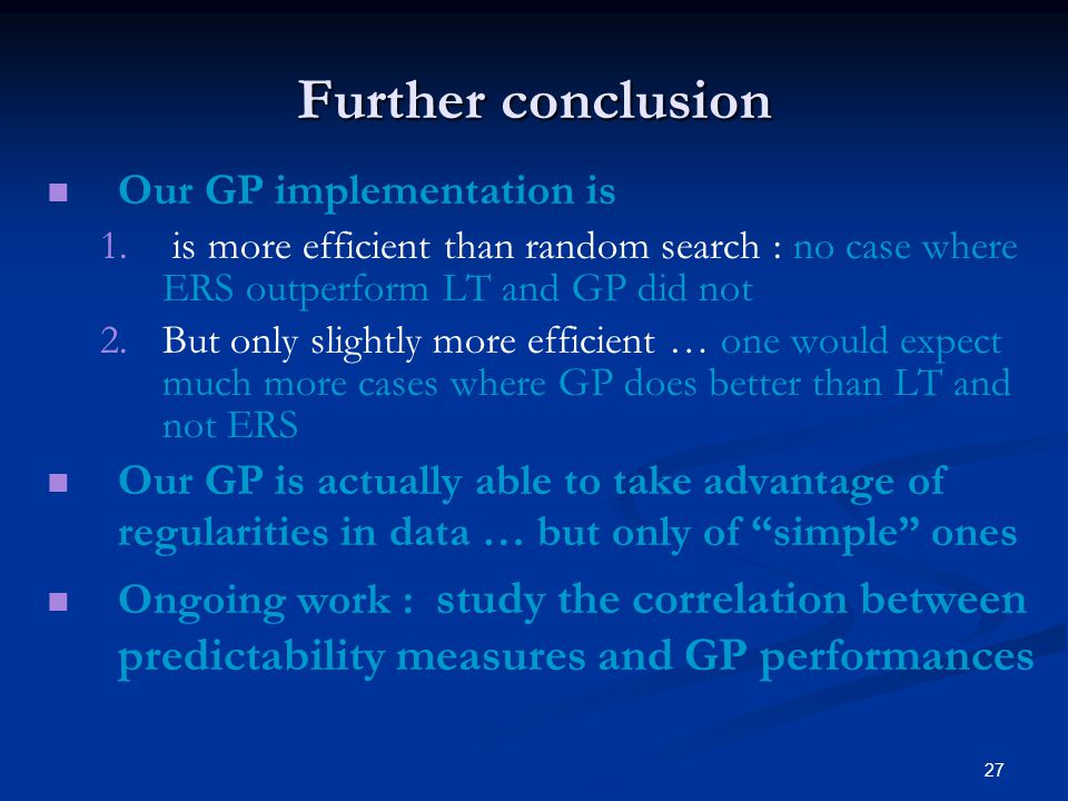 27 Further conclusion Our GP implementation is 1. 1.