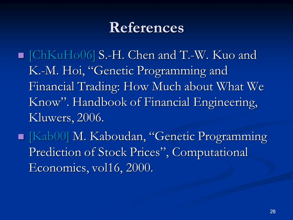 28 References [ChKuHo06] S.-H. Chen and T.-W. Kuo and K.-M.