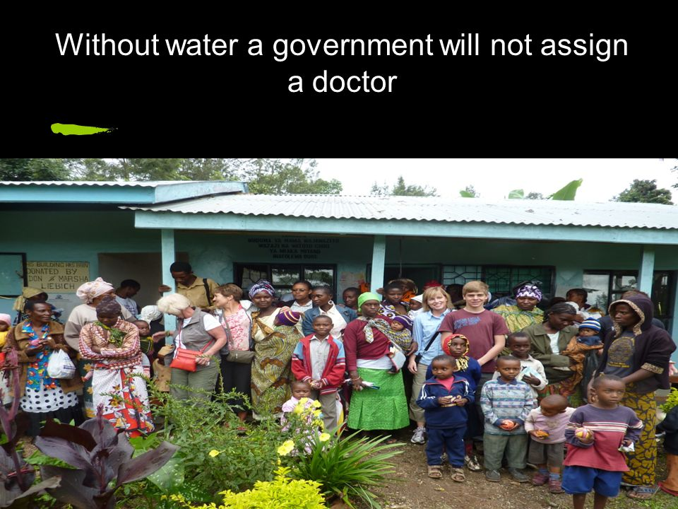 Without water a government will not assign a doctor