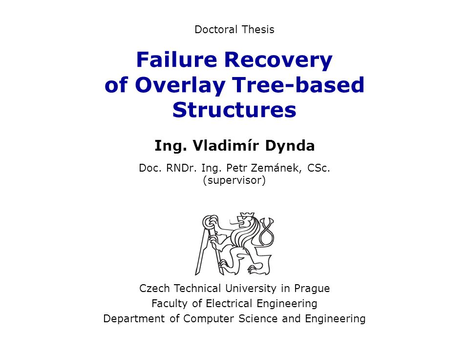 Vladimír Dynda: Failure Recovery of Overlay Tree-based Structures Tree Reconnection Example FC A0 09 B9 CE E8 1D 3C 72 B2 0F 67 93 5E 42 F7 11 17 79 9F 24 4A ELECTION( A0.B9.CE ) ELECTION( 3C.A0.1D ) SWEEP( 3C.A0 ) T R = ( TM\FC, CE' ) HR-2 25
