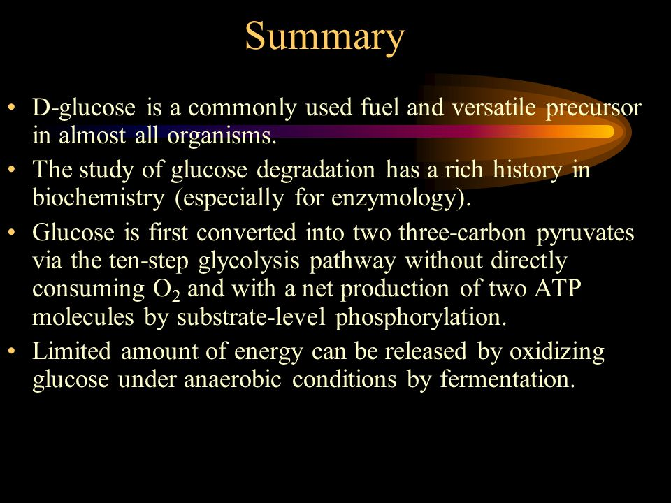 Summary D-glucose is a commonly used fuel and versatile precursor in almost all organisms.