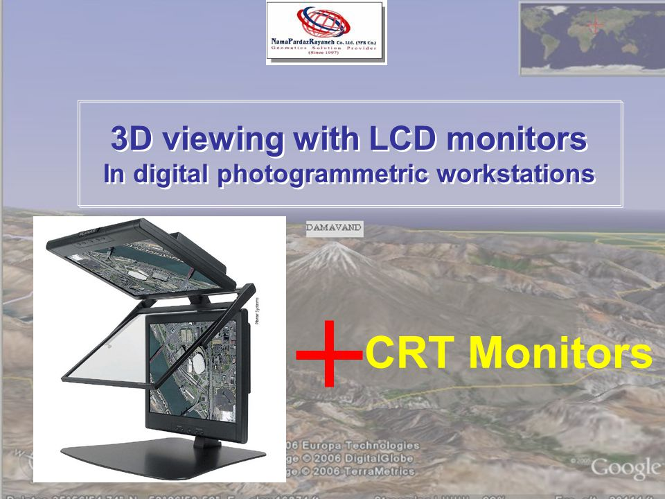 3D viewing with LCD monitors In digital photogrammetric workstations 3D viewing with LCD monitors In digital photogrammetric workstations CRT Monitors