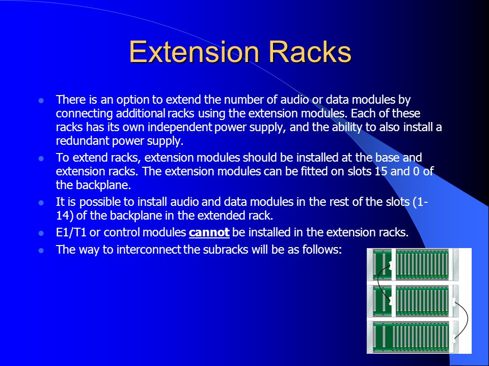 Extension Racks There is an option to extend the number of audio or data modules by connecting additional racks using the extension modules.