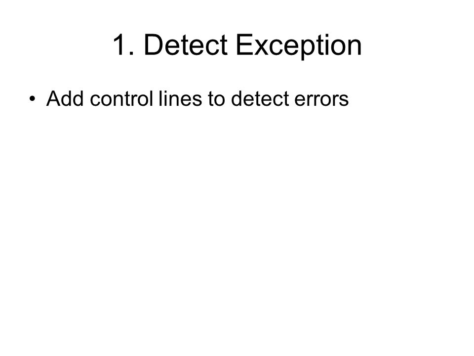 1. Detect Exception Add control lines to detect errors