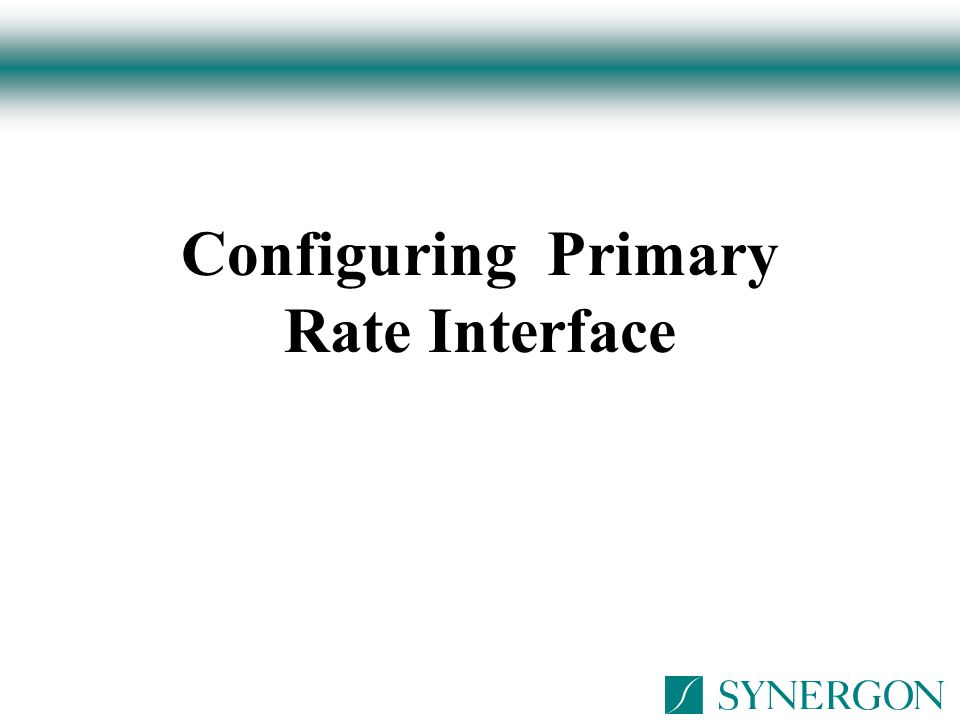 Configuring Primary Rate Interface