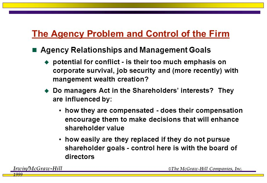 Irwin/McGraw-Hill © The McGraw-Hill Companies, Inc. 1999 The Agency Problem and Control of the Firm Agency Relationships and Management Goals  potent