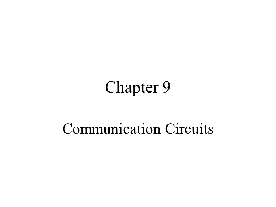 Chapter 9 Communication Circuits