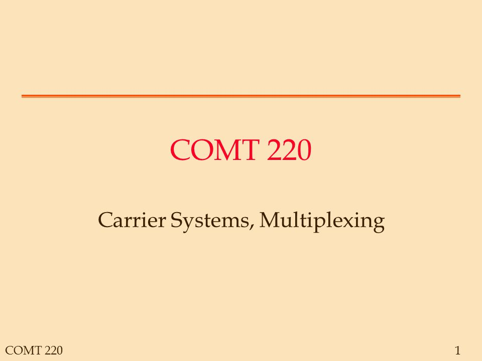 COMT 22012 Market Environment Typical uses for the T1 –Combine voice and various data networks –Aggregate internet access –LAN interconnection –Next higher speed after ISDN T1 is a mature market with established manufacturers; growth is modest.
