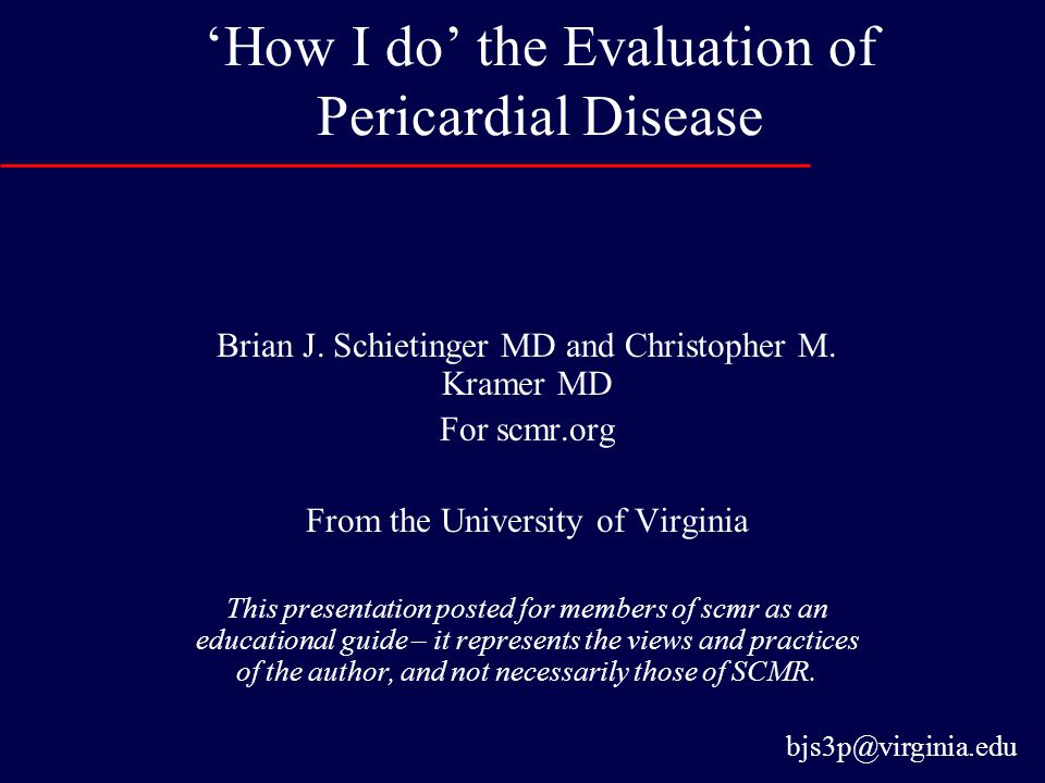 'How I do' the Evaluation of Pericardial Disease Brian J.