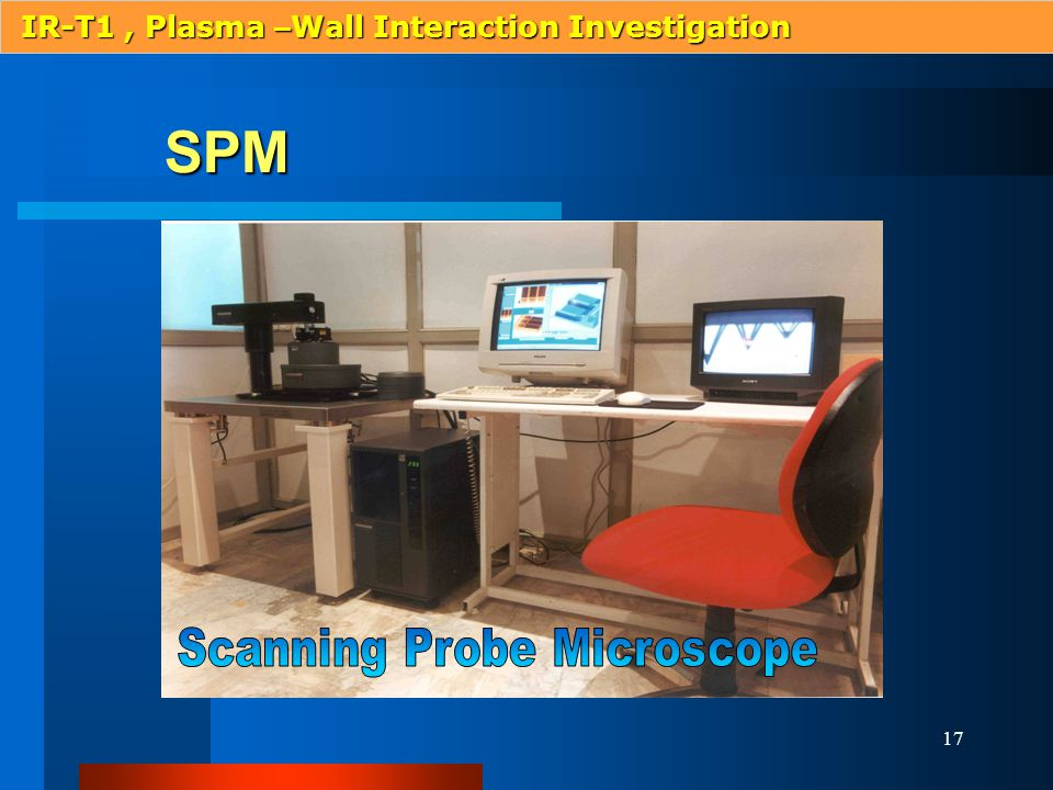 17 SPM IR-T1, Plasma – Wall Interaction Investigation