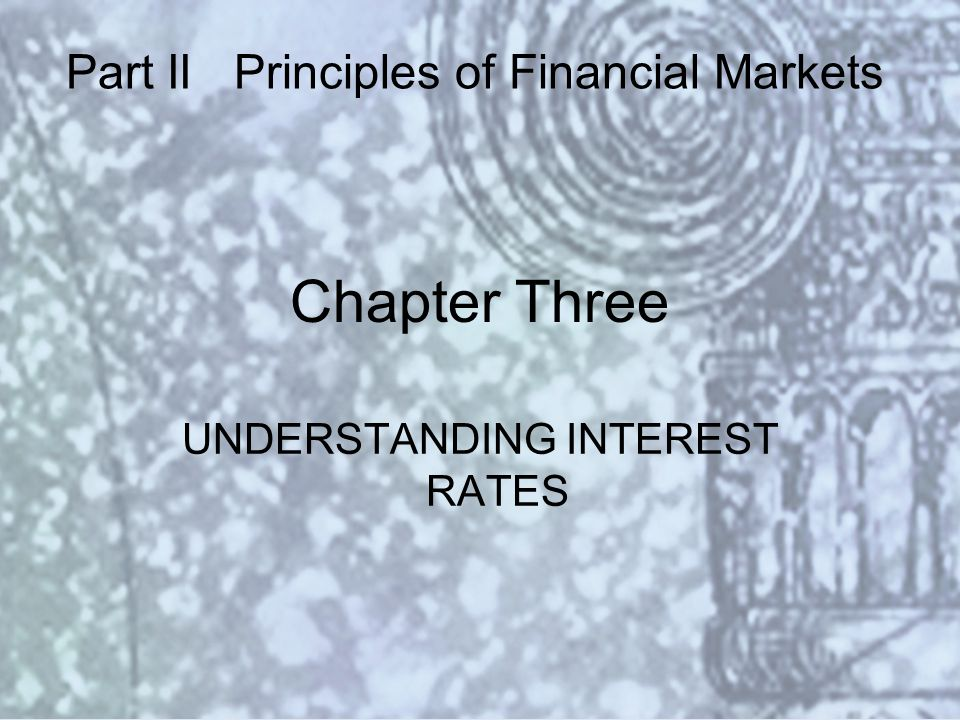 Copyright © 2000 Addison Wesley Longman Slide #3-1 Chapter Three UNDERSTANDING INTEREST RATES Part II Principles of Financial Markets