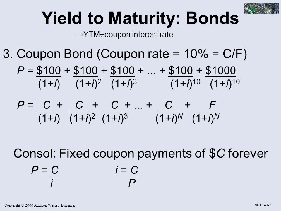 Copyright © 2000 Addison Wesley Longman Slide #3-7 Yield to Maturity: Bonds 3.