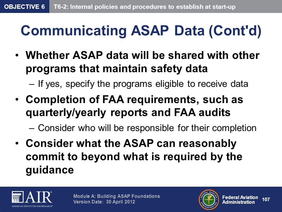 Federal Aviation Administration Module A: Building ASAP Foundations Version Date: 30 April 2012 107 Communicating ASAP Data (Cont'd) Whether ASAP data