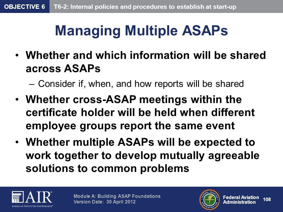 Federal Aviation Administration Module A: Building ASAP Foundations Version Date: 30 April 2012 108 Managing Multiple ASAPs Whether and which informat