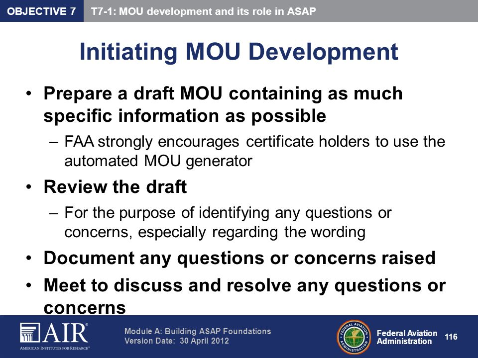 Federal Aviation Administration Module A: Building ASAP Foundations Version Date: 30 April 2012 116 Initiating MOU Development Prepare a draft MOU con