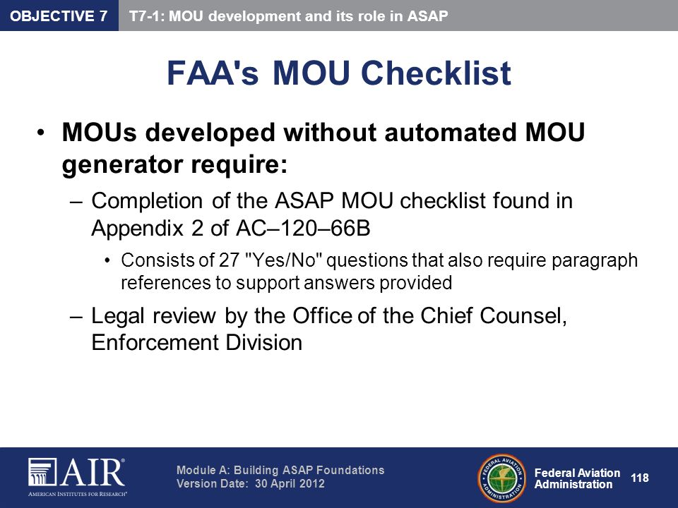 Federal Aviation Administration Module A: Building ASAP Foundations Version Date: 30 April 2012 118 FAA's MOU Checklist MOUs developed without automat