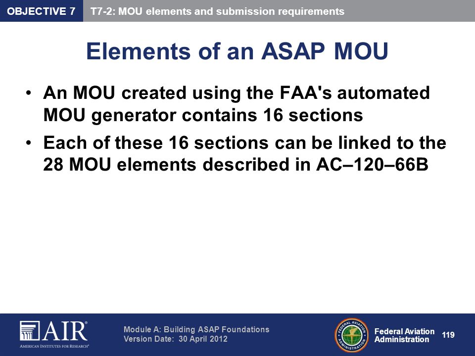 Federal Aviation Administration Module A: Building ASAP Foundations Version Date: 30 April 2012 119 Elements of an ASAP MOU An MOU created using the F