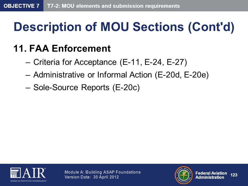 Federal Aviation Administration Module A: Building ASAP Foundations Version Date: 30 April 2012 123 Description of MOU Sections (Cont'd) 11. FAA Enfor