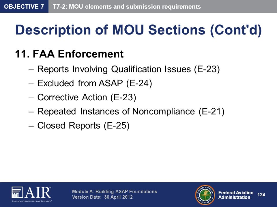 Federal Aviation Administration Module A: Building ASAP Foundations Version Date: 30 April 2012 124 Description of MOU Sections (Cont'd) 11. FAA Enfor