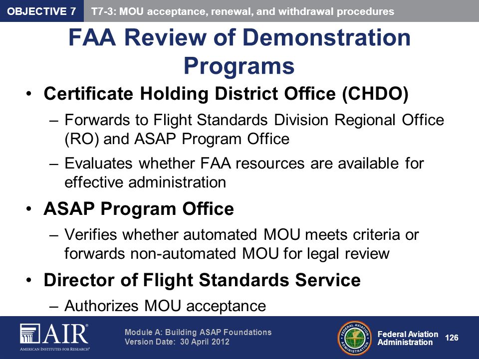 Federal Aviation Administration Module A: Building ASAP Foundations Version Date: 30 April 2012 126 FAA Review of Demonstration Programs Certificate H