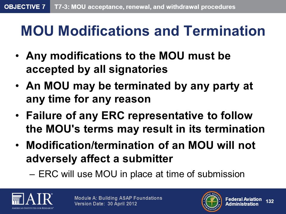 Federal Aviation Administration Module A: Building ASAP Foundations Version Date: 30 April 2012 132 MOU Modifications and Termination Any modification