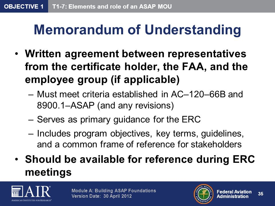 Federal Aviation Administration Module A: Building ASAP Foundations Version Date: 30 April 2012 35 Memorandum of Understanding Written agreement betwe